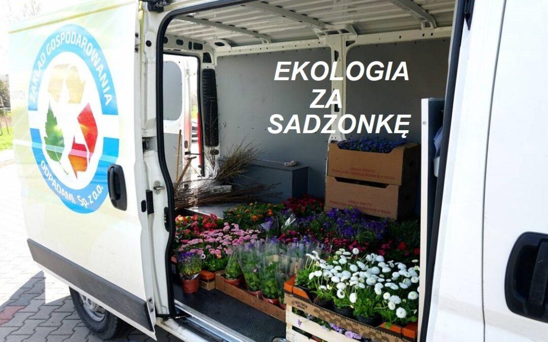 "Akcja ""Ekologia za sadzonkę"""